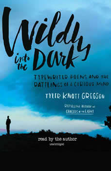 Wildly into the Dark