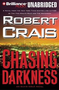 Chasing Darkness: An Elvis Cole Novel, Robert Crais