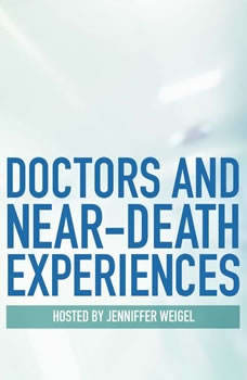 Doctors and Near-Death Experiences, Jennifer Weigel
