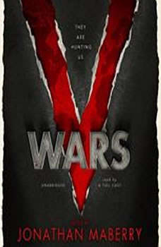 V Wars: A Chronicle of the Vampire Wars A Chronicle of the Vampire Wars, Jonathan Maberry, Nancy Holder, John Everson, Yvonne Navarro, Scott Nicholson, James A. Moore, Keith R. A. DeCandido, and Gregory Frost; Edited by Jonathan Maberry