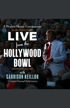 A Prairie Home Companion: Live from the Hollywood Bowl Live from the Hollywood Bowl, Unknown