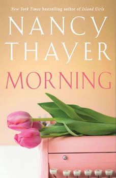 Morning, Nancy Thayer