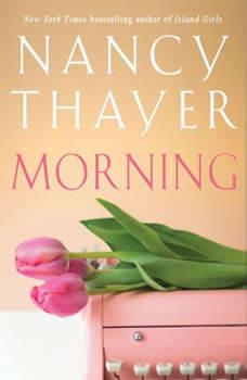 Morning, Nancy Thayer