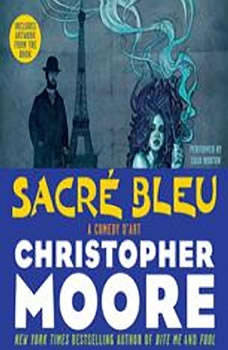 Sacre Bleu: A Comedy d'Art, Christopher Moore
