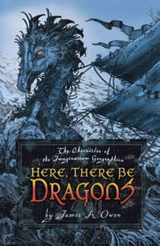 Here, There Be Dragons, James A. Owen