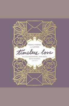 Timeless Love: Poems, Stories, and Letters, William Shakespeare