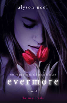 Evermore: The Immortals, Alyson Noel