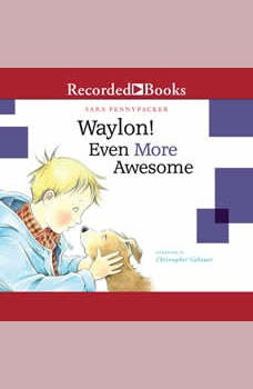 Waylon! Even More Awesome, Sara Pennypacker
