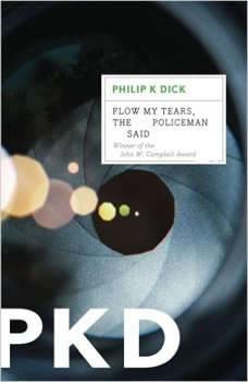 Flow My Tears, the Policeman Said, Philip K. Dick
