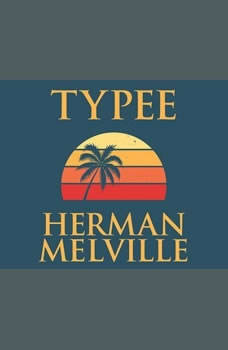 Typee: A Peep at Polynesian Life, Herman Melville