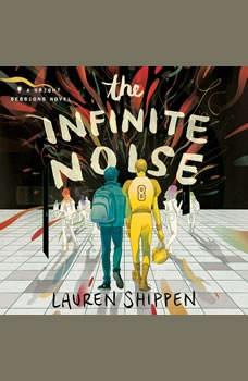 The Infinite Noise: A Bright Sessions Novel, Lauren Shippen
