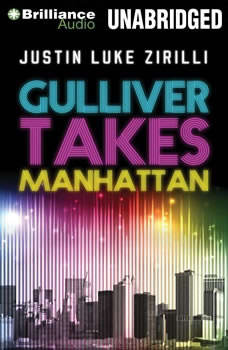 Gulliver Takes Manhattan, Justin Luke Zirilli