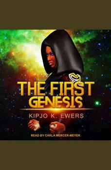 Genesis, Kipjo K. Ewers
