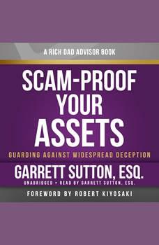 Scam-Proof Your Assets: Guarding Against Widespread Deception, Garrett Sutton