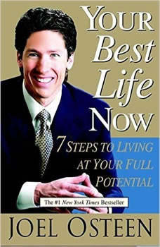 Your Best Life Now: 7 Steps to Living at Your Full Potential 7 Steps to Living at Your Full Potential, Joel Osteen