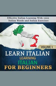 Learn Italian: Learning Italian for Beginners, 1: Effective Italian Learning With 1000 Italian Words and Italian Exercises, Language Academy