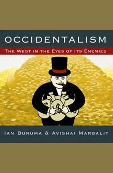 Occidentalism: The West in the Eyes of Its Enemies, Ian Buruma