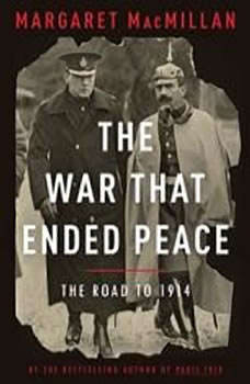 The War That Ended Peace: The Road to 1914, Margaret MacMillan