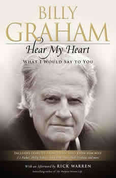 Hear My Heart: What I Would Say to You, Billy Graham
