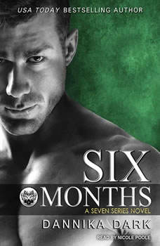 Six Months, Dannika Dark