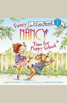 Fancy Nancy: Time for Puppy School, Jane O'Connor