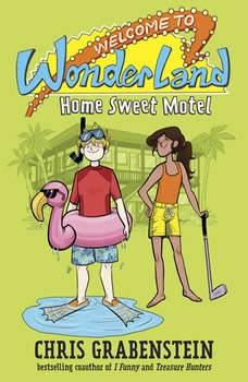 Welcome to Wonderland #1: Home Sweet Motel, Chris Grabenstein