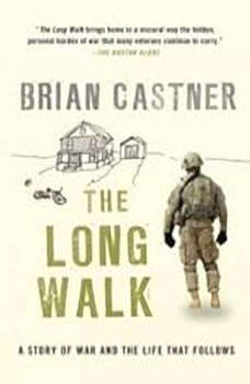The Long Walk: A Story of War and the Life That Follows, Brian Castner