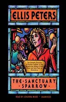 The Sanctuary Sparrow: The Seventh Chronicle of Brother Cadfael, Ellis Peters