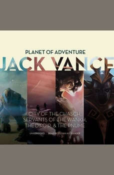 Planet of Adventure: City of the Chasch, Servants of the Wankh, The Dirdir, The Pnume, Jack Vance