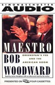 Maestro: Greenspans Fed And The American Boom Greenspans Fed And The American Boom, Bob Woodward