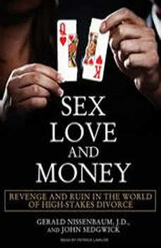 Sex, Love, and Money: Revenge and Ruin in the World of High-Stakes Divorce, JD Nissenbaum