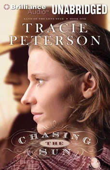 Chasing the Sun: Land of the Lone Star Book One, Tracie Peterson