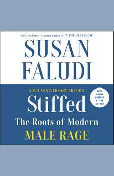 Stiffed: The Roots of Modern Male Rage, Susan Faludi