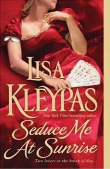 Seduce Me at Sunrise: A Novel, Lisa Kleypas