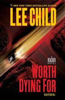 Worth Dying For: A Jack Reacher Novel A Jack Reacher Novel, Lee Child