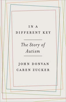 In a Different Key: The Story of Autism The Story of Autism, John Donvan