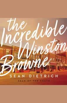 The Incredible Winston Browne, Sean Dietrich