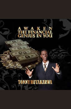 Awaken The Financial Genius In You, Tonny Rutakirwa