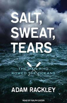 Salt, Sweat, Tears: The Men Who Rowed the Oceans, Adam Rackley