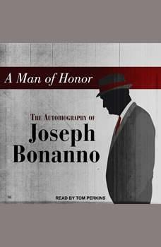A Man of Honor: The Autobiography of Joseph Bonanno, Joseph Bonanno