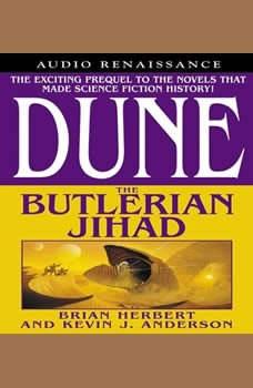 Dune: The Butlerian Jihad: The Butlerian Jihad, Brian Herbert