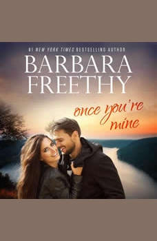Once You're Mine: Callaway Cousins #4, Barbara Freethy