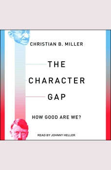 The Character Gap: How Good Are We?, Christian B. Miller