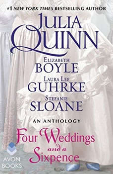 Four Weddings and a Sixpence: An Anthology, Julia Quinn