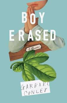 Boy Erased: A Memoir, Garrard Conley