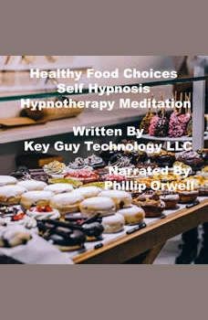 Healthy Food Choices Self Hypnosis Hypnotherapy Meditation, Key Guy Technology LLC