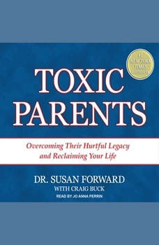 Download Toxic Parents: Overcoming Their Hurtful Legacy and