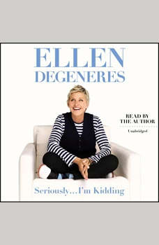 Seriously...I'm Kidding, Ellen DeGeneres