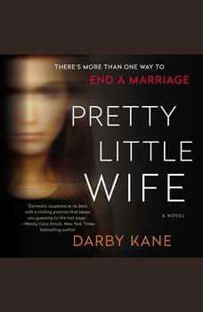 Pretty Little Wife: A Novel, Darby Kane