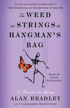 The Weed That Strings the Hangman's Bag: A Flavia de Luce Mystery A Flavia de Luce Mystery, Alan Bradley
